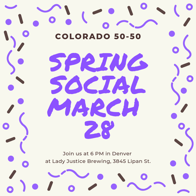 Save the date for our Spring Social on Thursday, March 28, at 6 PM, at Lady Justice Brewing, 3845 Lipan St., in Denver.