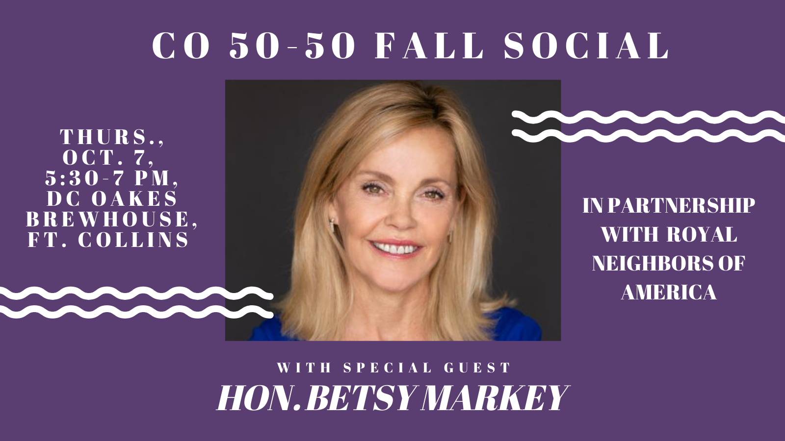 Hon. Betsy Markey will be the special guest at the CO 50-50 Fall Social